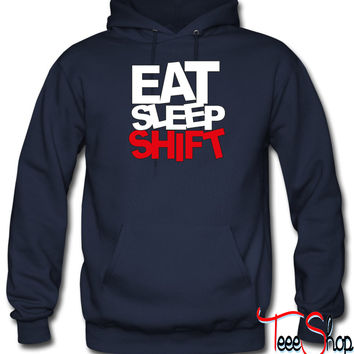 eat sleep shift_na hoodie