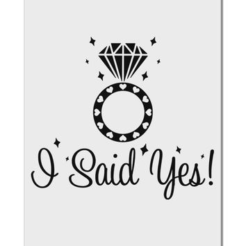 "I Said Yes - Diamond Ring Aluminum 8 x 12"" Sign"