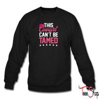 This Cowgirl Cant Be Tamed 4 sweatshirt