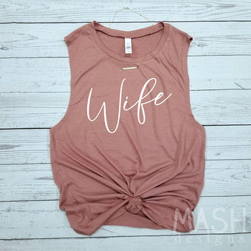 Wife tank, wife muscle tank, honeymoon tank, muscle tank, just married tank top, gift for bride, bride gift, mrs tank, gift for wife
