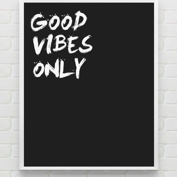 "Printable Art Typography Poster ""Good Vibes Only"" Inspirational Print Motivational Quote Digital Download"