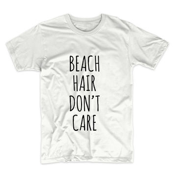 Beach Hair Don't Care, Unisex Tshirt