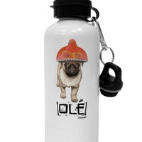 Pug Dog with Pink Sombrero - Ole Aluminum 600ml Water Bottle by TooLoud