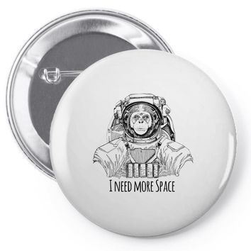 i need more space Pin-back button