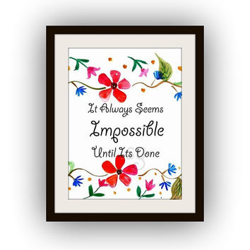 Inspirational Quotes, Printable Wall Art, watercolor painting, Picture print, girl room poster, It always seems impossible, Nelson Mandela