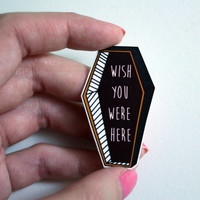 "Coffin ""Wish you were here"" Brooch Shrink Plastic"