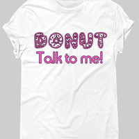Donut Talk To Me! Graphic Tee