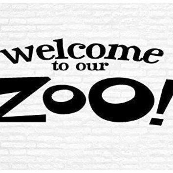 Welcome to Our Zoo Inspirational Words Quote Home Decor Vinyl Wall Art Stickers Decals Graphics