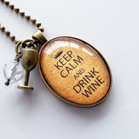 Keep Calm And Drink Wine Necklace - Wine Lovers Jewelry - Keep Calm Necklace - Text Jewelry -  You Choose Bead and Charm - Funny Drinking