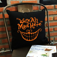 We're All Mad Here Throw Pillow, Halloween Throw Pillow, Funny Gifts, Funny pillow, pumpkin pillow cover