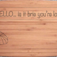Hello...is it brie you're looking for? Puns, Pop Culture & Cheese; functional kitchen art; eco friendly; high quality - what's not to love?