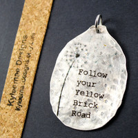 Limited Follow Your Yellow Brick Road Pendant, Wizard of Oz Charm, Spoon Jewelry, Inspirational Pendant