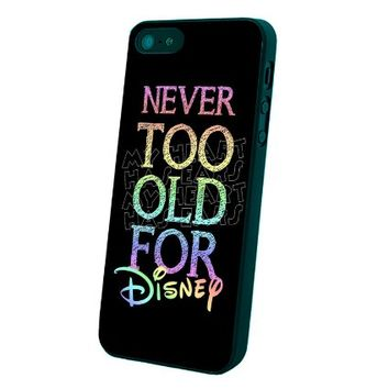 Never Too Old for Disney Quote Custom Case for Iphone 5/5s/6/6 Plus (Black iPhone 5/5s)