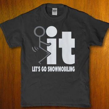 It let's go snowmobiling funny awesome Men's t-shirt