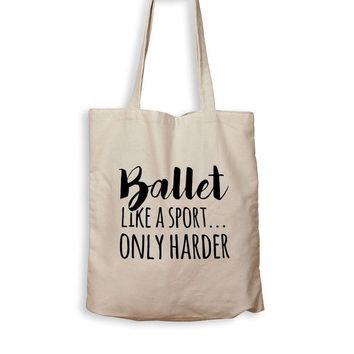 CREYMS2 Ballet. Like A Sport, Only Harder. - Tote Bag