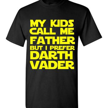 My Kids Call Me Father But I Prefer Darth Vader T-Shirt