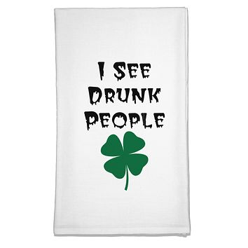 I See Drunk People Funny Flour Sack Dish Towel by TooLoud