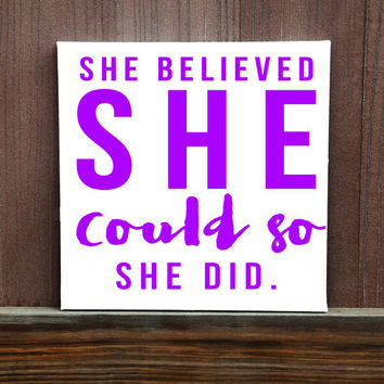 She Believed She Could So She Did Wall Art,  Hand Painted Canvas, Ready to Hang, Inspirational Quote,Office Decor,  Home Decor, College