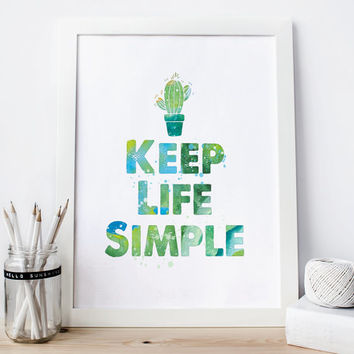 Keep Life Simple Print, Wall Decor, Watercolor, Motivation, Turquoise Cactus print,  Digital Poster Art, Instant download