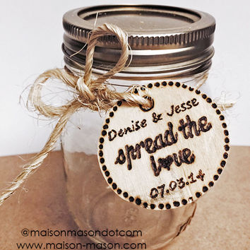"Spread the Love 2"" round Wood Burned Wedding Gift Tags for Mason Jars or Favors, set of 5"