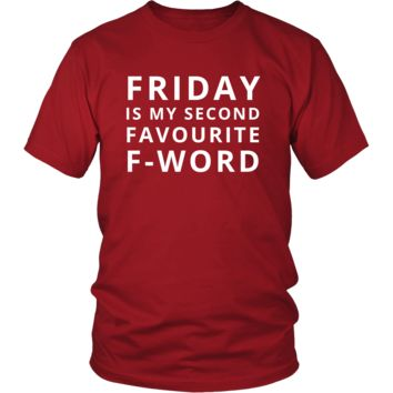 Friday - Friday is my second favourite F-word - Friday Funny Shirt