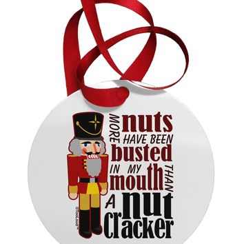 More Nuts Busted - My Mouth Circular Metal Ornament by TooLoud