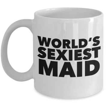 World's Sexiest Cleaning Maid Mug Joke Gag Gift Ceramic Coffee Cup