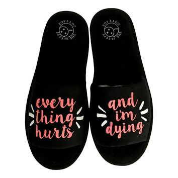 EVERYTHING HURTS SLIPPERS
