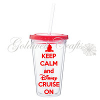 Keep Calm and Disney Cruise On Double Wall Acrylic Tumbler 16oz