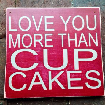 10x8 Love You More Than Cupcakes Wood Sign