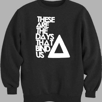These Are The Days That Bind Us BASTILLE Sweater for Mens Sweater and Womens Sweater ***