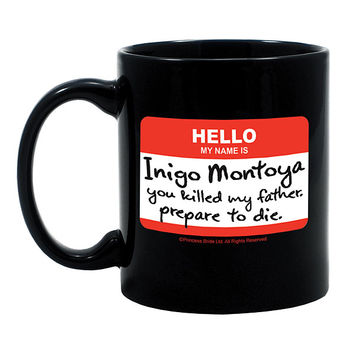 Hello My Name is Inigo Montoya Mug