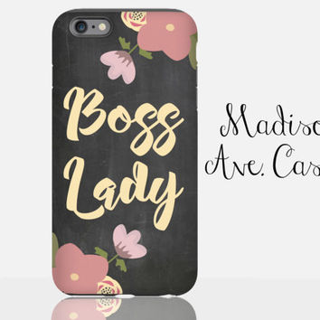 Boss Lady Flower Funny Gift Valentine's Birthday Co-Worker Girl Floral Chalkboard Samsung Galaxy Edge iPhone 5s 4s 6s Plus Tough Phone Case