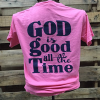 SALE Southern Chics Apparel God is Good All the Time Comfort Colors Girlie Bright T Shirt