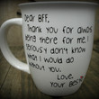 Dear BFF, Best Friend Mug, Best Friend Cup, Bestie, Thank you for always being there cup, Missing you mug, BFF Personalized Coffee Mug