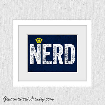 King of the Nerds Geekery Print - Queen of the Nerds - Gamer Gift Geeky Dorky Art for Boyfriend Girlfriend Wife Husband Gifts