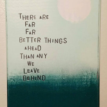 WiLDWoRDS wood art block - Moonlit Series - TheRe aRe Far FaR BeTTeR ThinGs aHeaD ThaN aNY We LeaVe BehinD - wall art, wood sign
