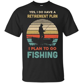 Vintage Yes I Do Have A Retirement Plan To Go Fishing
