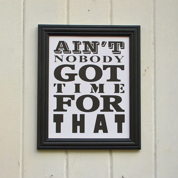 Ain't Nobody Got Time For That Typography Print Wall Decor