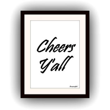 Cheers Y'all, Printable Wall Art, Southern greeting sign, home decor, bar signs decal, south decals, large poster, 24X36, 20X30, 8X10 5X7