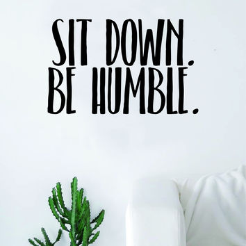 Sit Down Be Humble Quote Wall Decal Sticker Room Art Vinyl Rap Hip Hop Lyrics Music Inspirational Kendrick Lamar K Dot Underground
