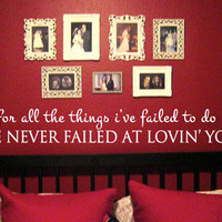 Never Failed At Loving You Vinyl Wall Art