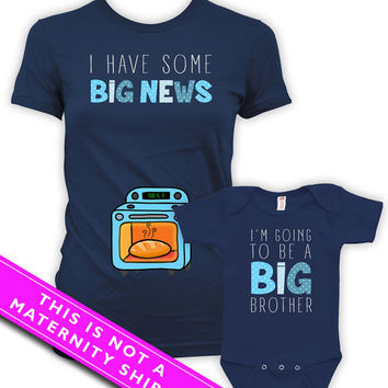 Mommy And Me Outfits Pregnancy Reveal Big Brother Announcement Shirt I Have Some Big News I'm Going To Be A Big Brother Bodysuit MAT-768-769