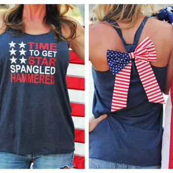 MORE COLORS, Time to Get Star Spangled Hammered, 4th of July Tank, American Flag Bow Tank Top,