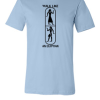 Walk like an egyptian - Unisex T-shirt