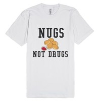 Nugs Not Drugs-Unisex White T-Shirt