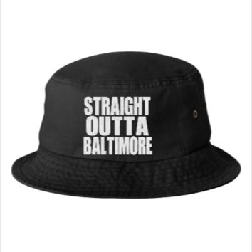 STRAIGHT OUTTA BALTIMORE  - Bucket Hat