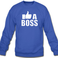 Like A Boss Crew Neck