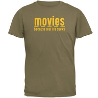 Movies Because Real Life SucksMens T Shirt
