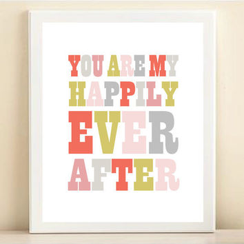 Colorful You Are My Happily Ever After print by AmandaCatherineDes